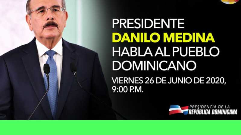 (En vivo) Presidente Medina Hablará al pueblo dominicano hoy viernes a las 9:00pm