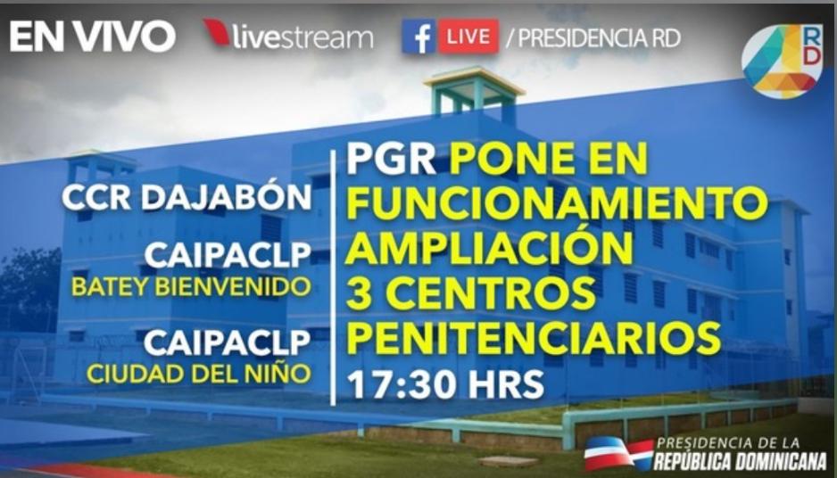 (En vivo a las 5:30pm) Procuraduría General de la R.D pone en funcionamiento ampliación 3 centros penitenciarios