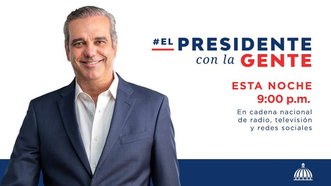 (EN VIVO) A las 9:00 de la noche el presidente de la República, Luis Abinader, se dirigirá al país a través de una cadena de radio, televisión y medios digitales.